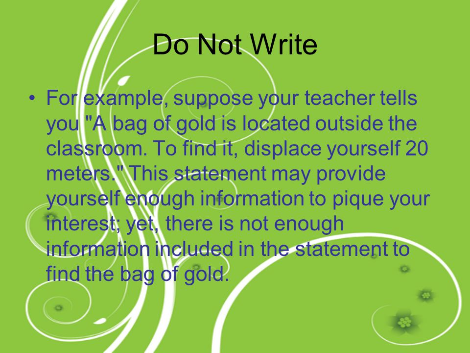 Do Not Write For example, suppose your teacher tells you