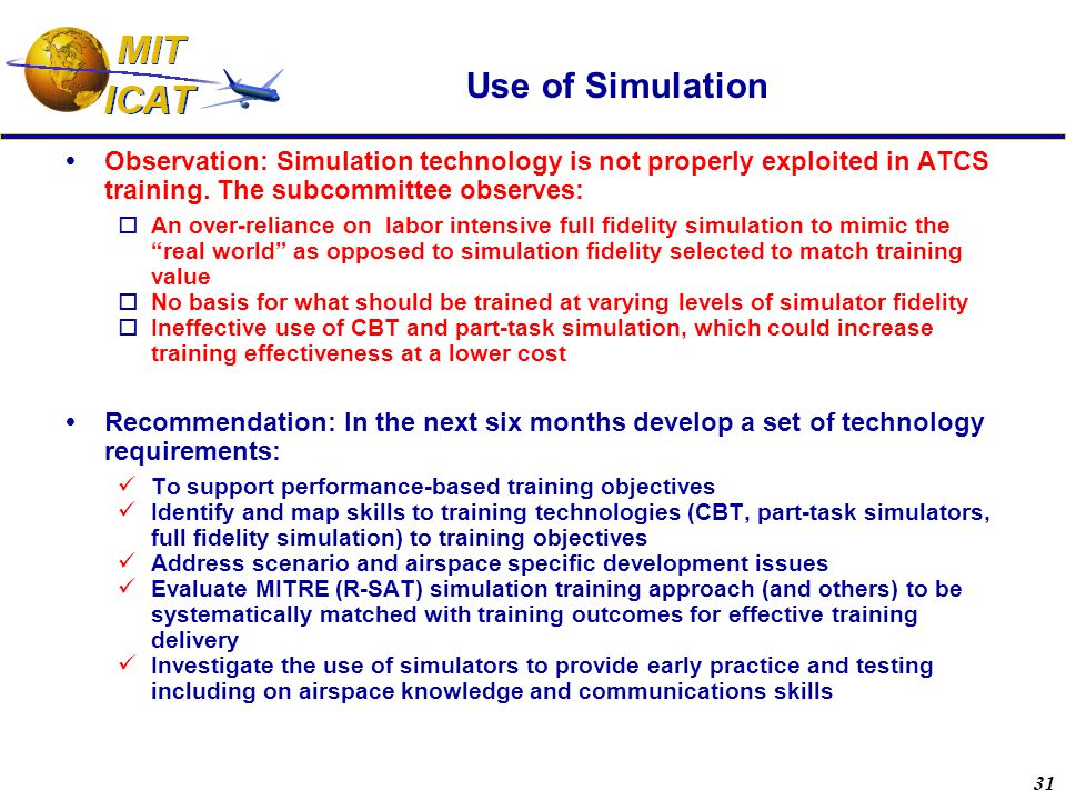 31 Use of Simulation  Observation: Simulation technology is not properly exploited in ATCS training.