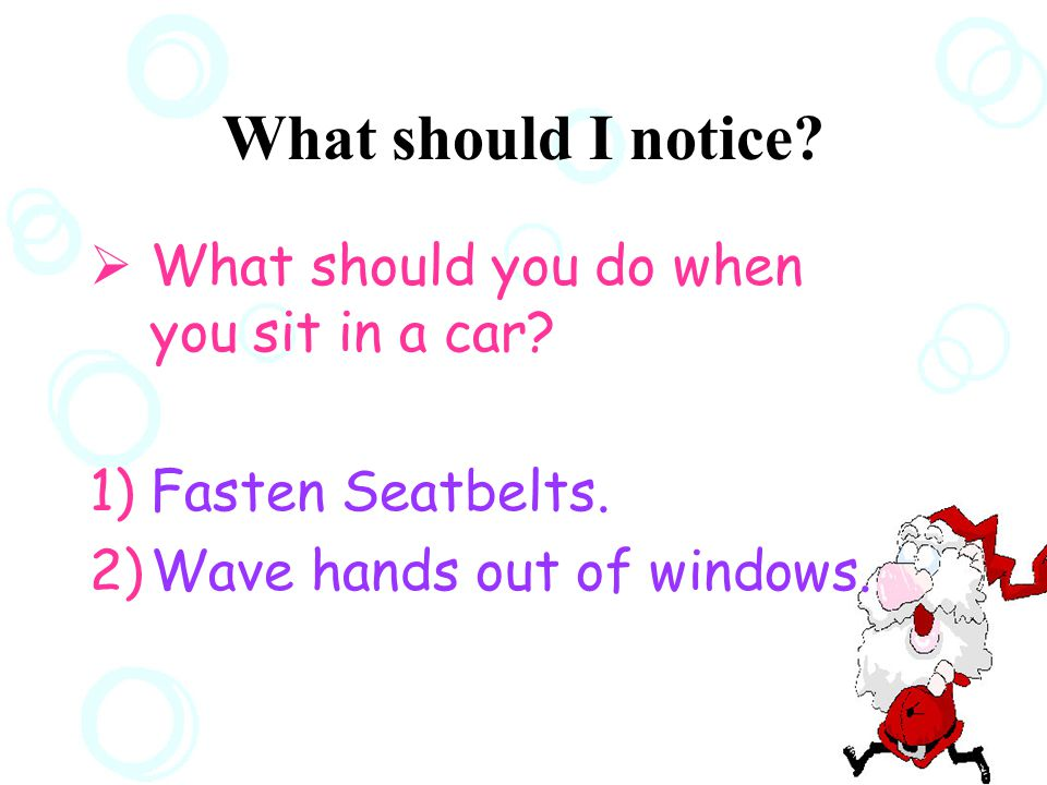 What should you do when you sit in a car 1) I can't drive.