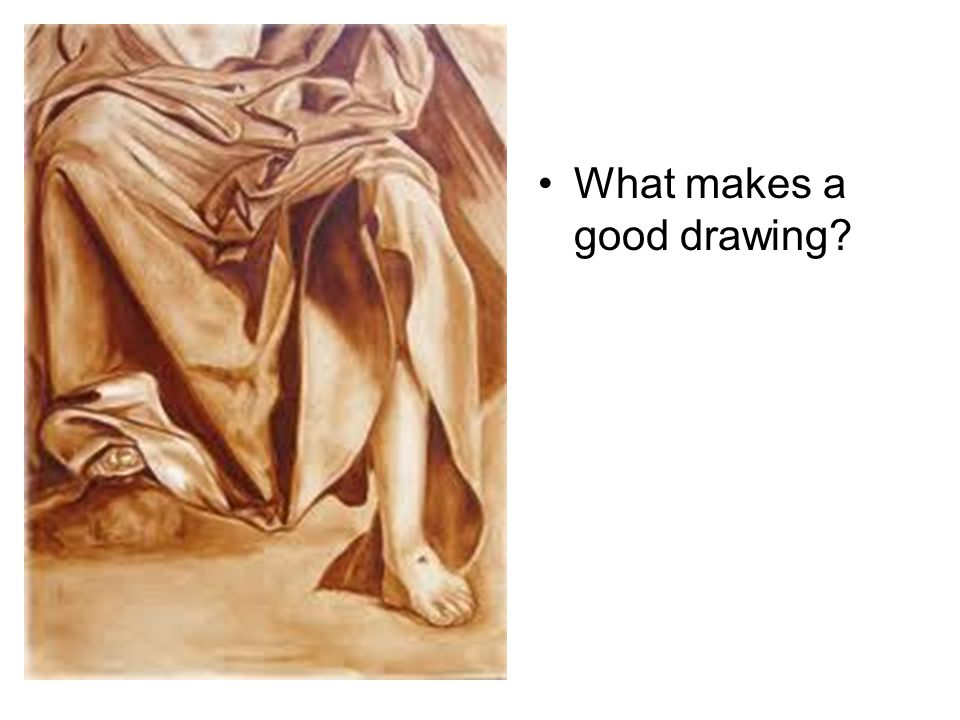 What makes a good drawing?