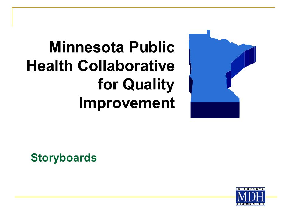 Storyboards Minnesota Public Health Collaborative for Quality Improvement