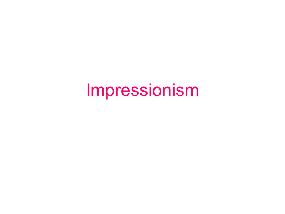 IMPRESSIONISM - How did the term Impressionism come about.
