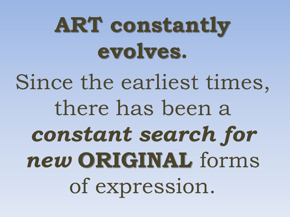 ART constantly evolves ART constantly evolves.