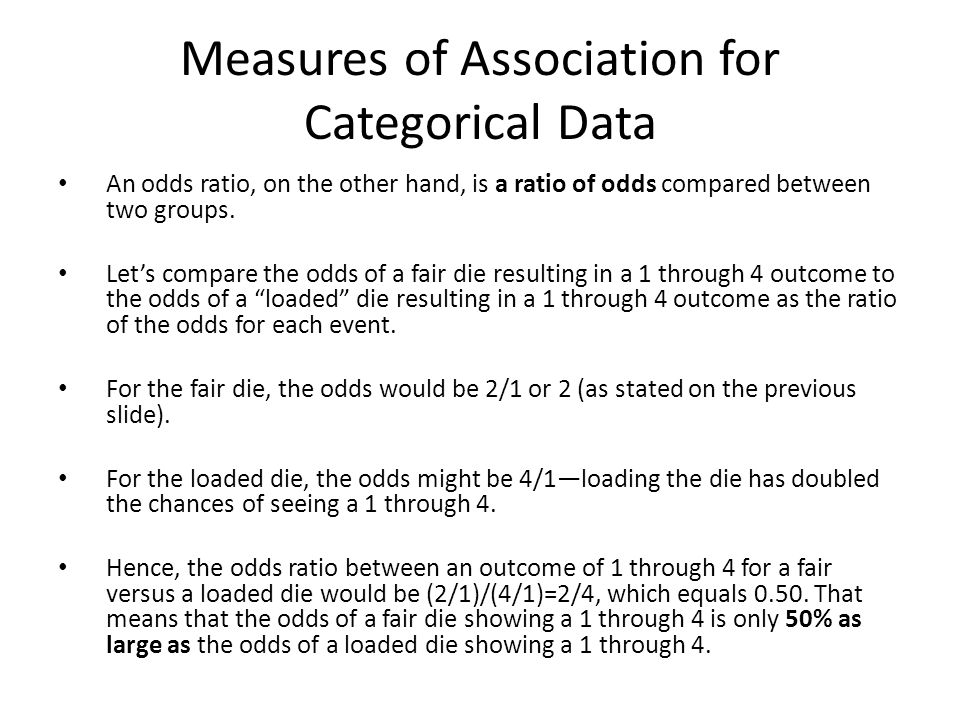 Measures of Association for Categorical Data An odds ratio, on the other hand, is a ratio of odds compared between two groups.