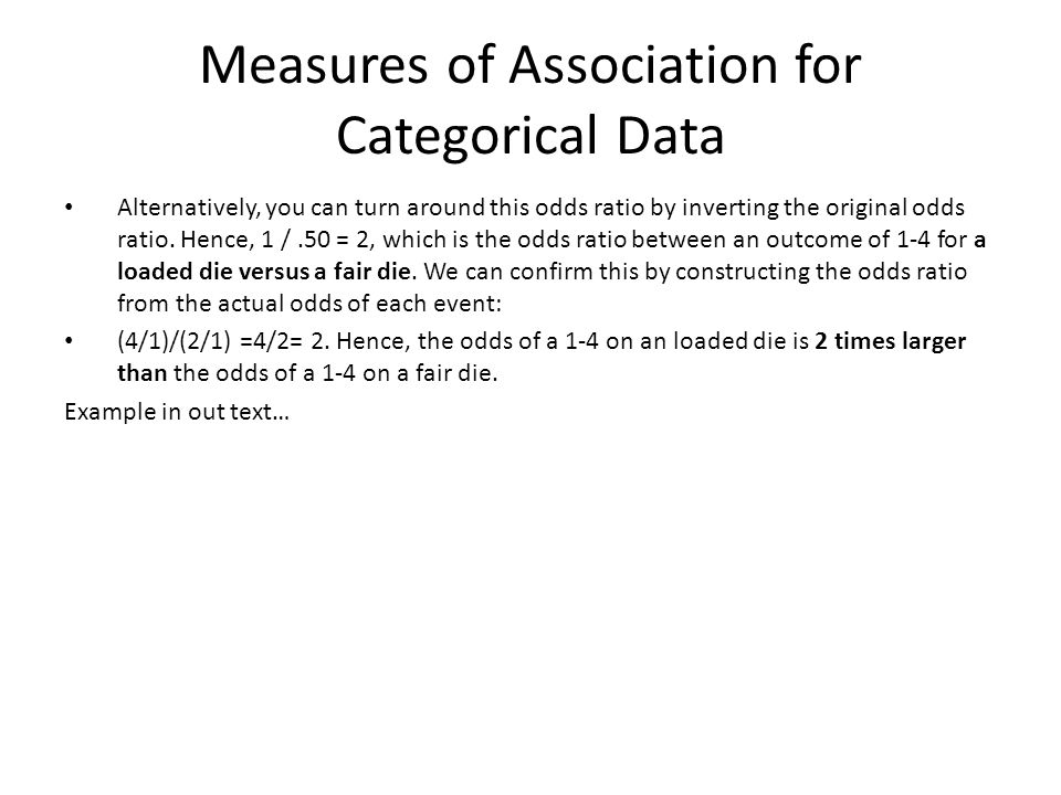 Measures of Association for Categorical Data Alternatively, you can turn around this odds ratio by inverting the original odds ratio.