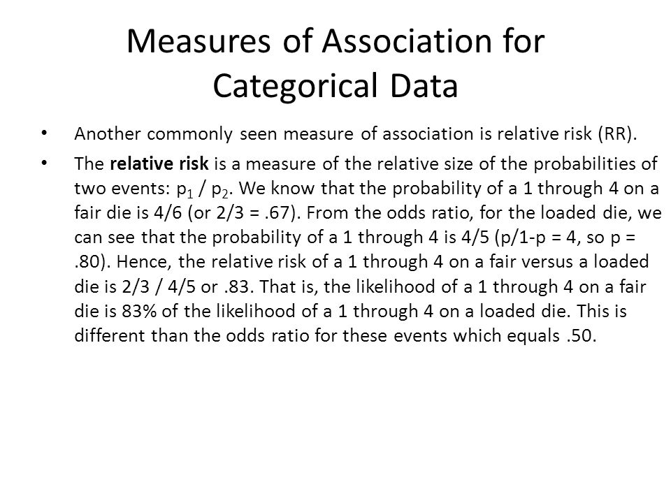 Measures of Association for Categorical Data Another commonly seen measure of association is relative risk (RR).