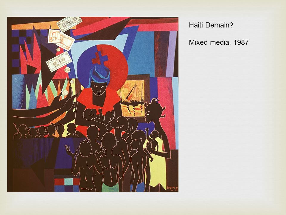 Haiti Demain? Mixed media, 1987