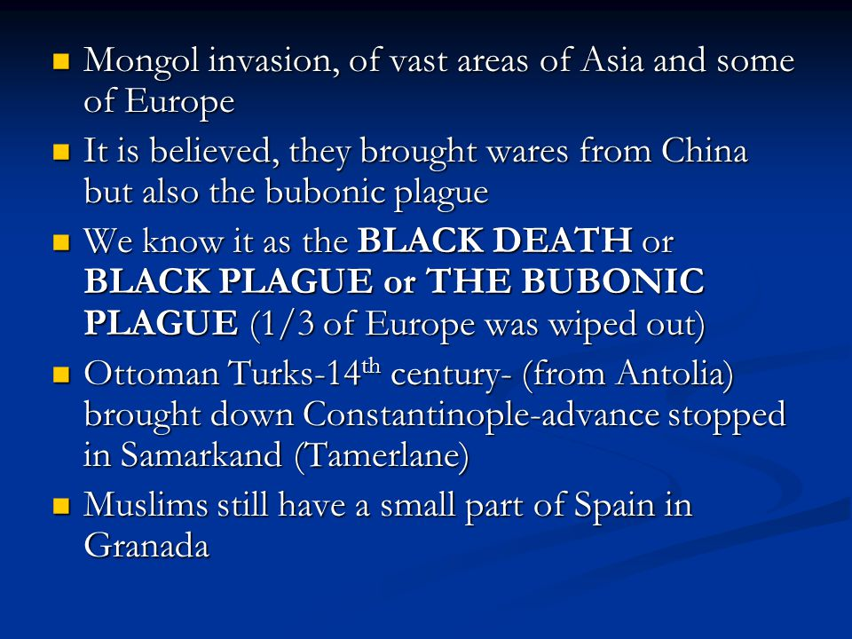 Mongol invasion, of vast areas of Asia and some of Europe Mongol invasion, of vast areas of Asia and some of Europe It is believed, they brought wares