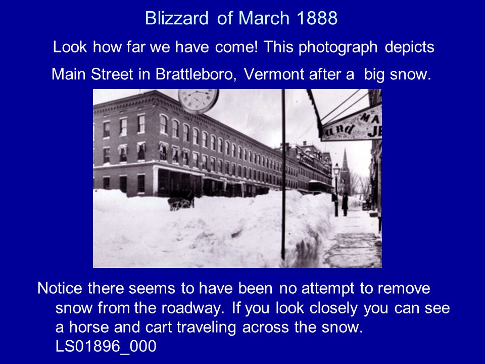 Blizzard of March 1888 Look how far we have come.