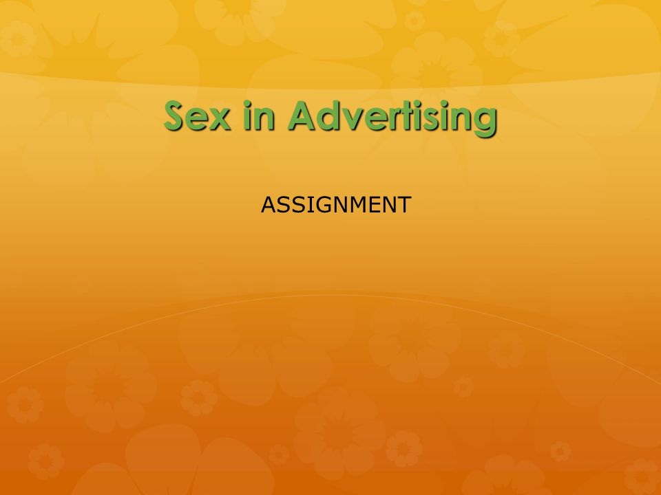 Sex in Advertising ASSIGNMENT