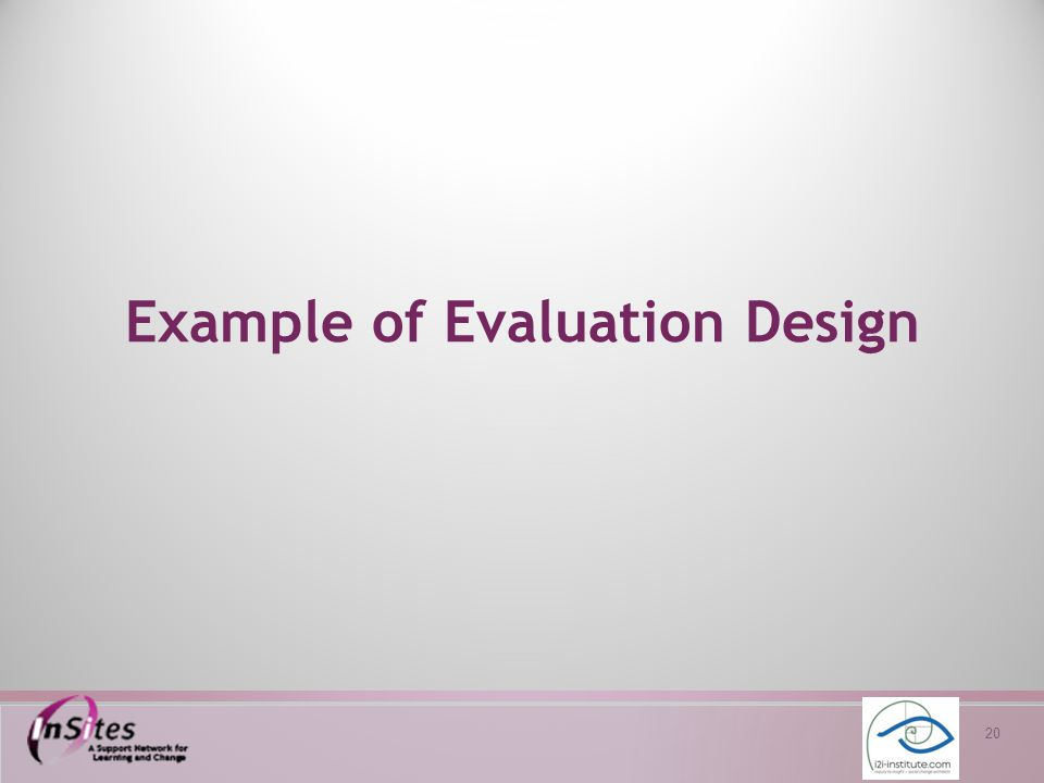 20 Example of Evaluation Design