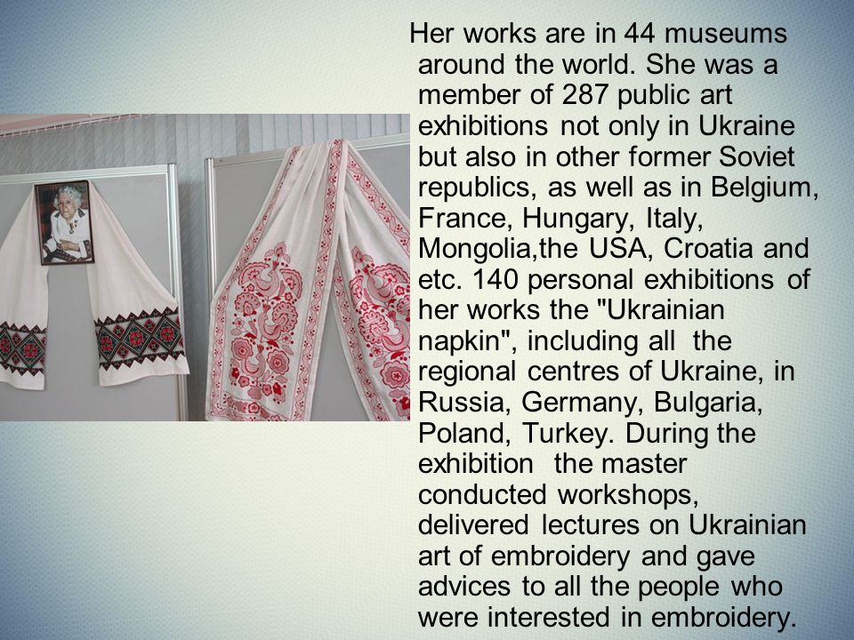 Her works are in 44 museums around the world.