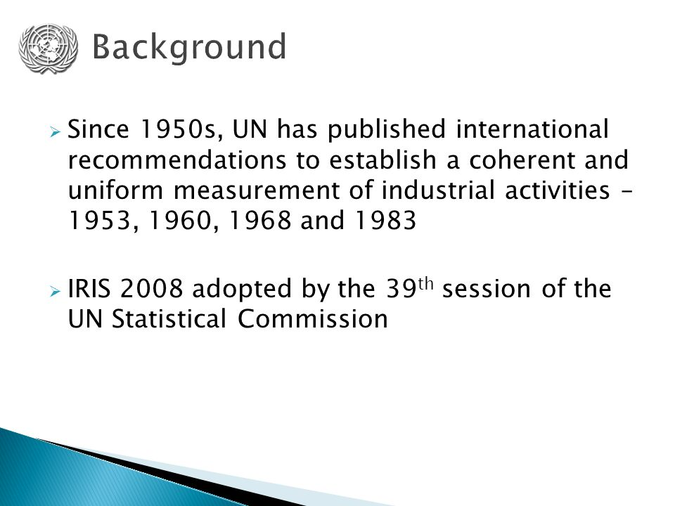  Since 1950s, UN has published international recommendations to establish a coherent and uniform measurement of industrial activities – 1953, 1960, 1