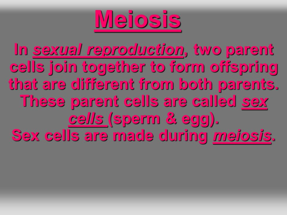 In sexual reproduction, two parent cells join together to form offspring that are different from both parents.