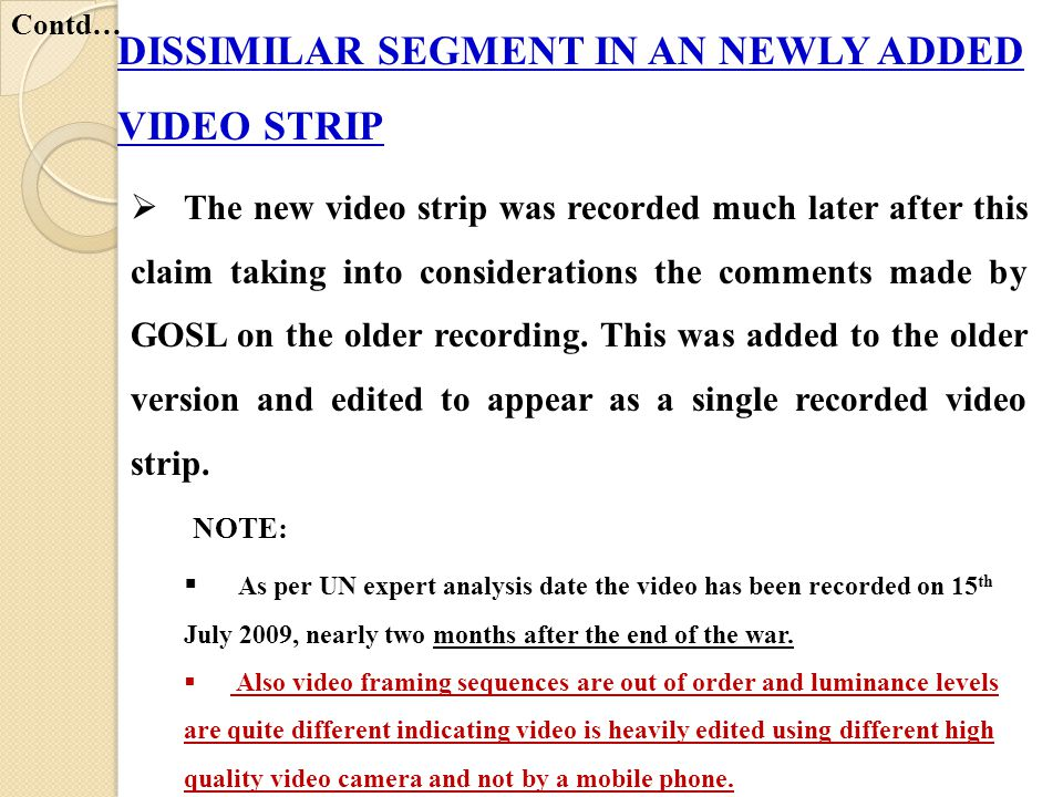 DISSIMILAR SEGMENT IN AN NEWLY ADDED VIDEO STRIP  The new video strip was recorded much later after this claim taking into considerations the comment