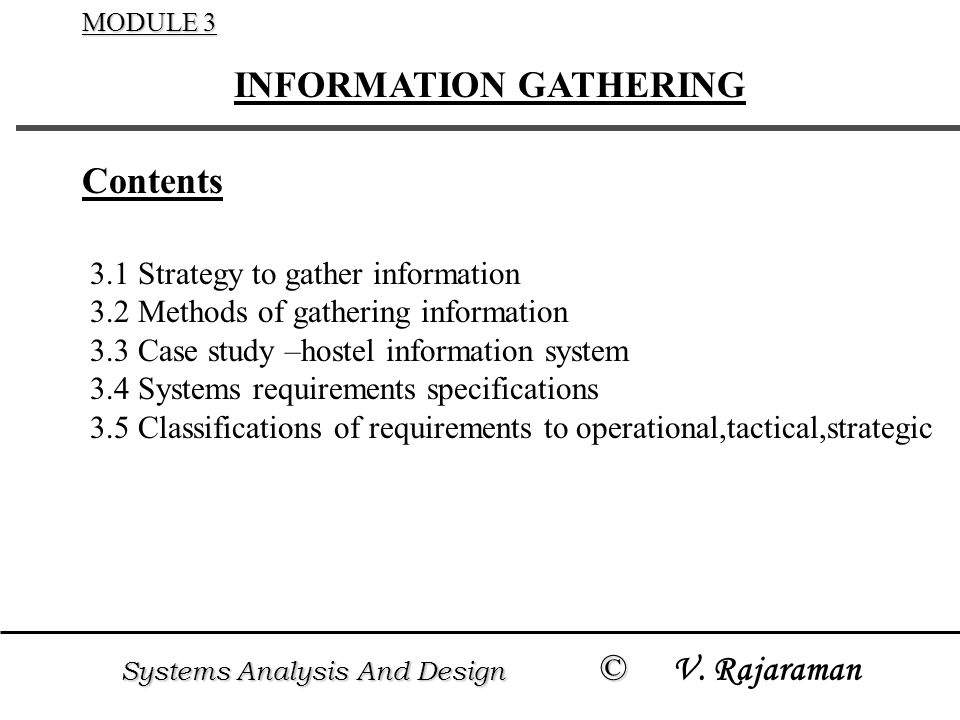  To obtain what an end user expects from the Information System the designer must gain complete knowledge of the organization's working.