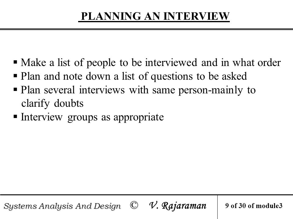 PLANNING AN INTERVIEW Systems Analysis And Design © Systems Analysis And Design © V.