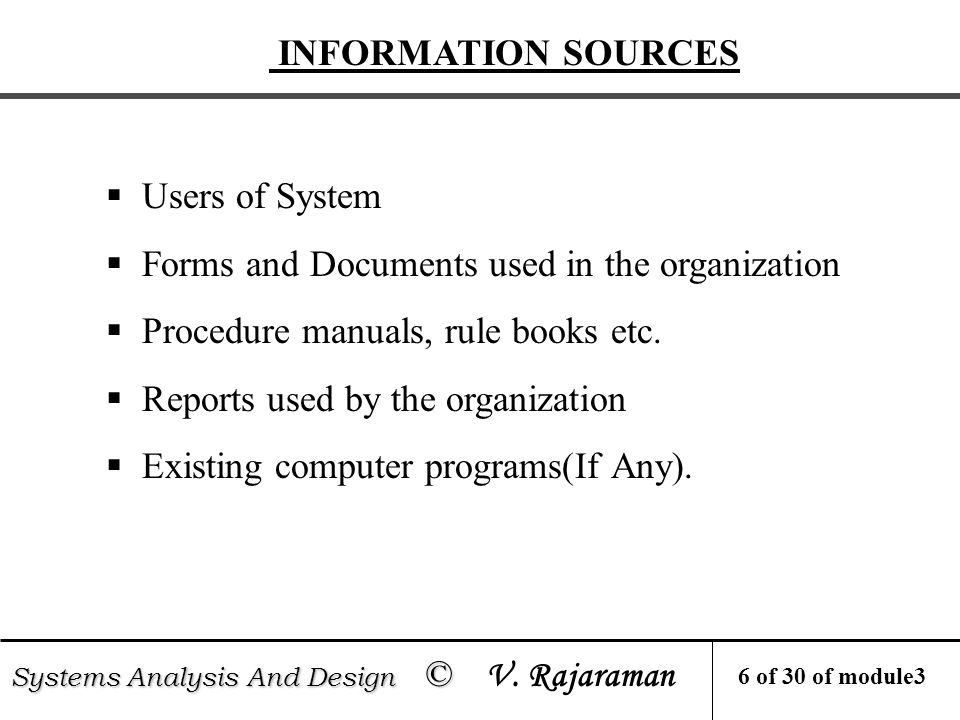 INFORMATION SOURCES Systems Analysis And Design © Systems Analysis And Design © V.