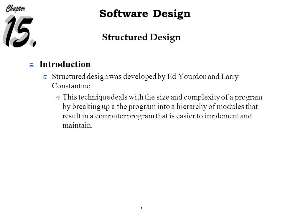 14 Software Design Structured Design  Transform Analysis  The strategy for identifying the afferent, central transform, and efferent portions of a begins by first tracing the sequence of processing for each input.