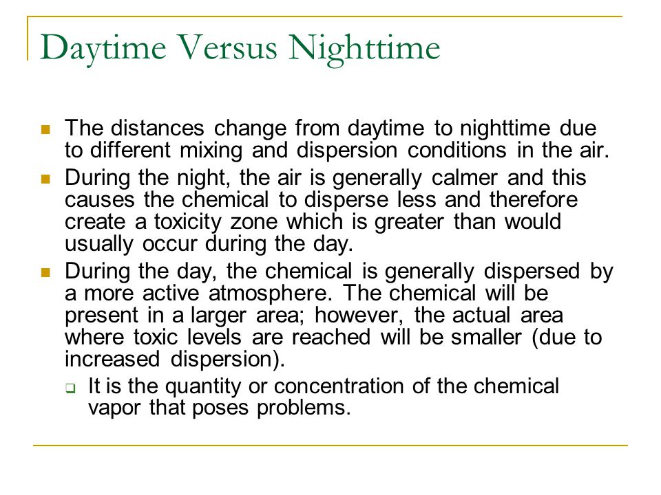 Daytime Versus Nighttime The distances change from daytime to nighttime due to different mixing and dispersion conditions in the air.