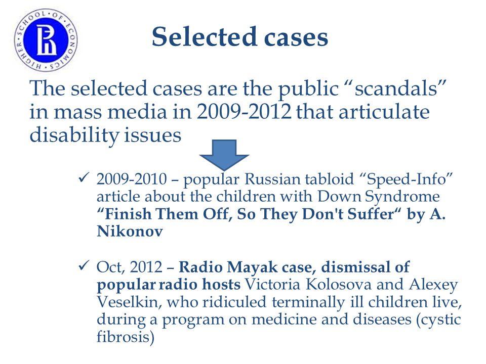 """Selected cases The selected cases are the public """"scandals"""" in mass media in 2009-2012 that articulate disability issues 2009-2010 – popular Russian t"""