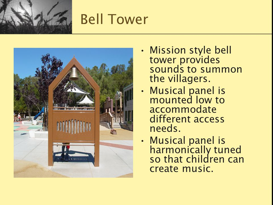 Bell Tower Mission style bell tower provides sounds to summon the villagers.