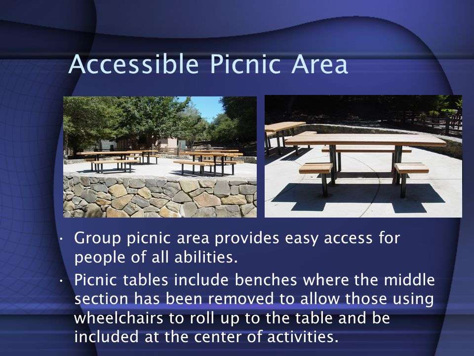 Accessible Picnic Area Group picnic area provides easy access for people of all abilities.