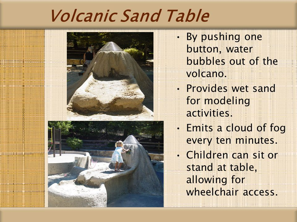Volcanic Sand Table By pushing one button, water bubbles out of the volcano.