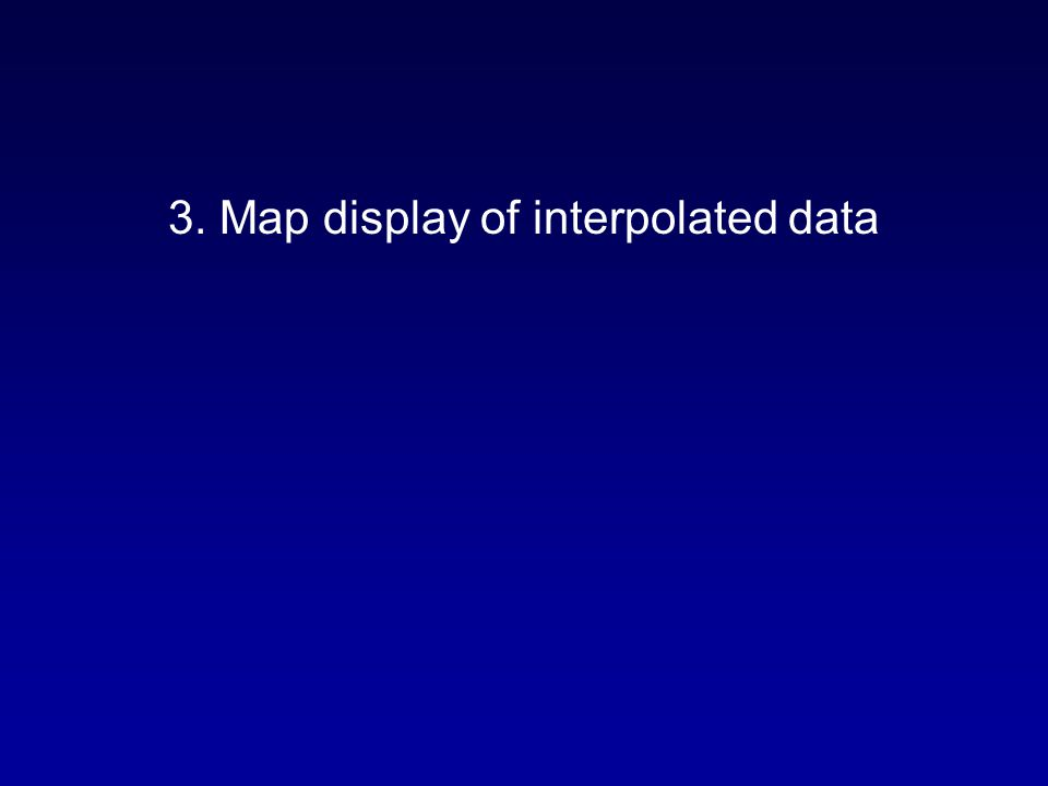 3. Map display of interpolated data