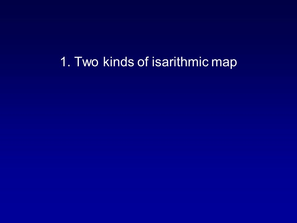 1. Two kinds of isarithmic map