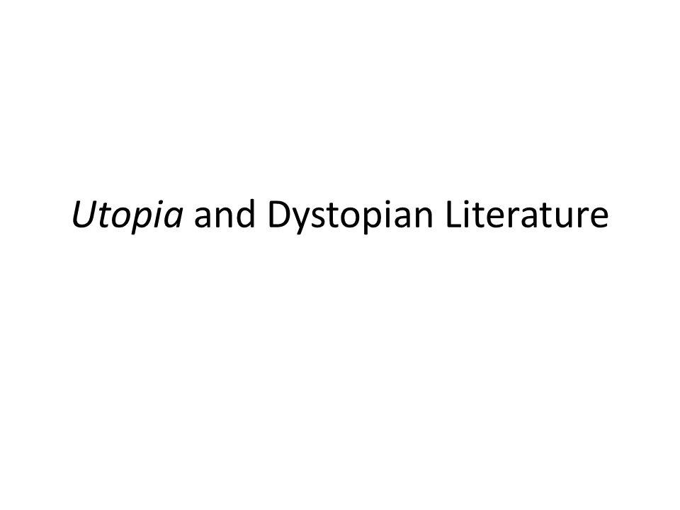 Utopia and Dystopian Literature