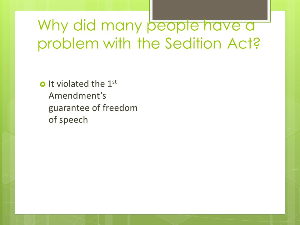 Why did many people have a problem with the Sedition Act.