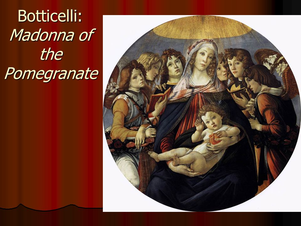 Botticelli: Madonna of the Pomegranate