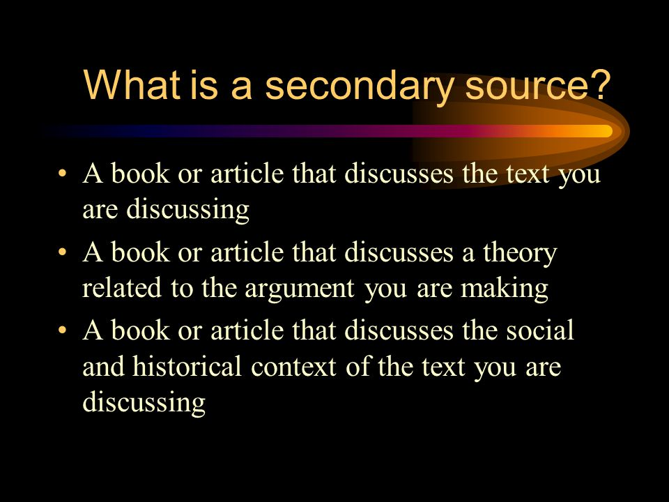 What is a secondary source.