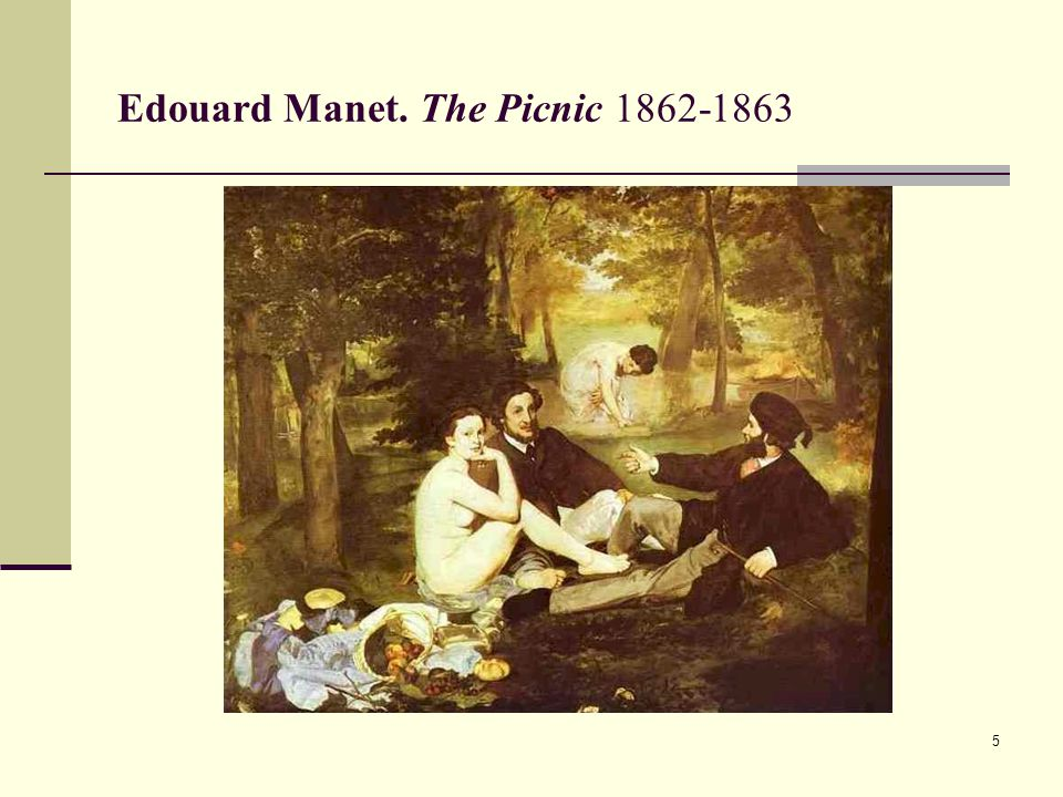 5 Edouard Manet. The Picnic 1862-1863
