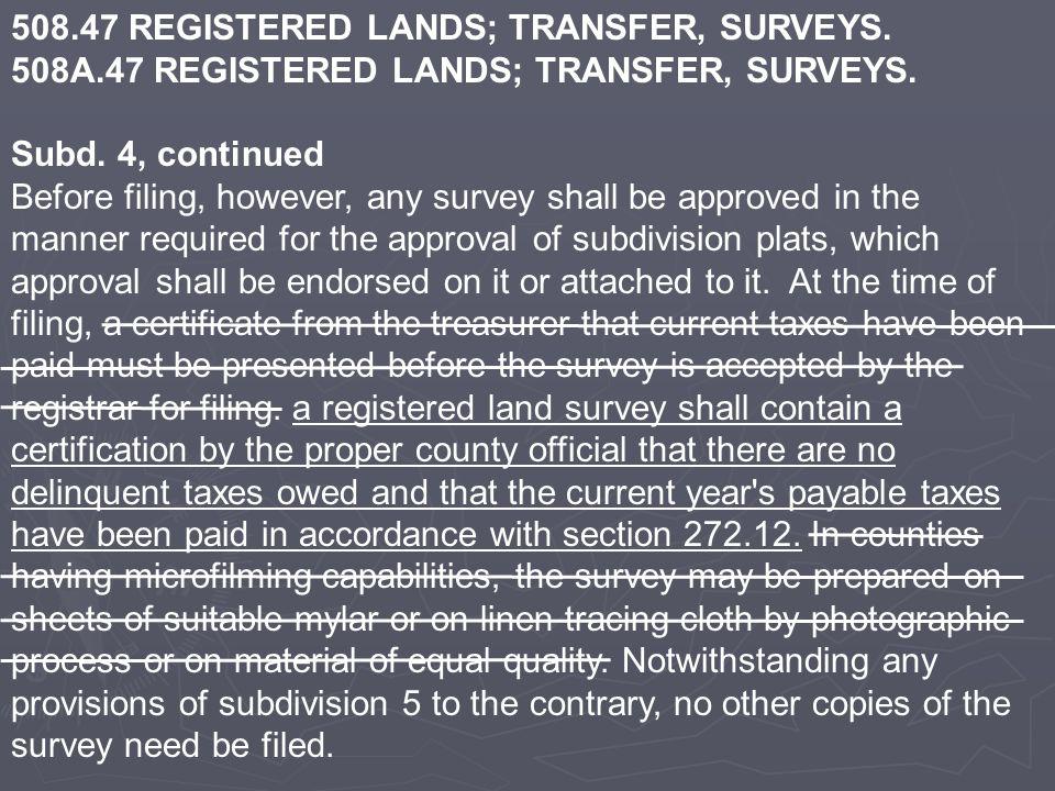 508.47 REGISTERED LANDS; TRANSFER, SURVEYS. 508A.47 REGISTERED LANDS; TRANSFER, SURVEYS.
