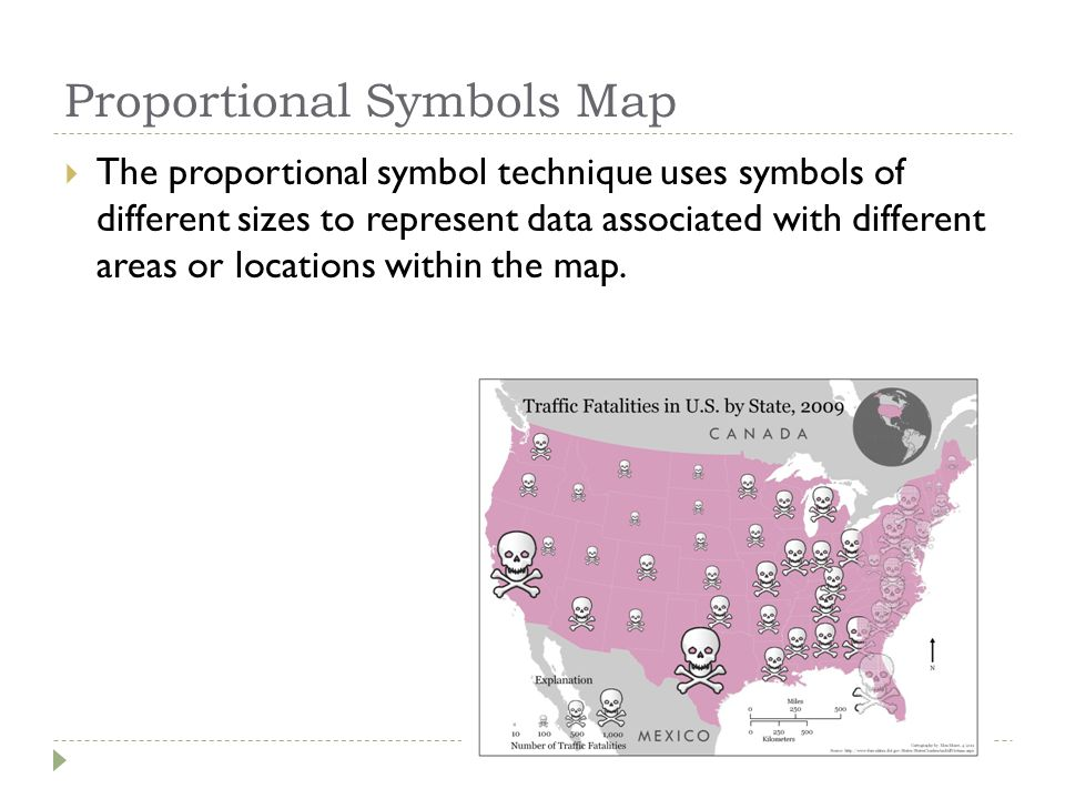 Proportional Symbols Map  The proportional symbol technique uses symbols of different sizes to represent data associated with different areas or loca