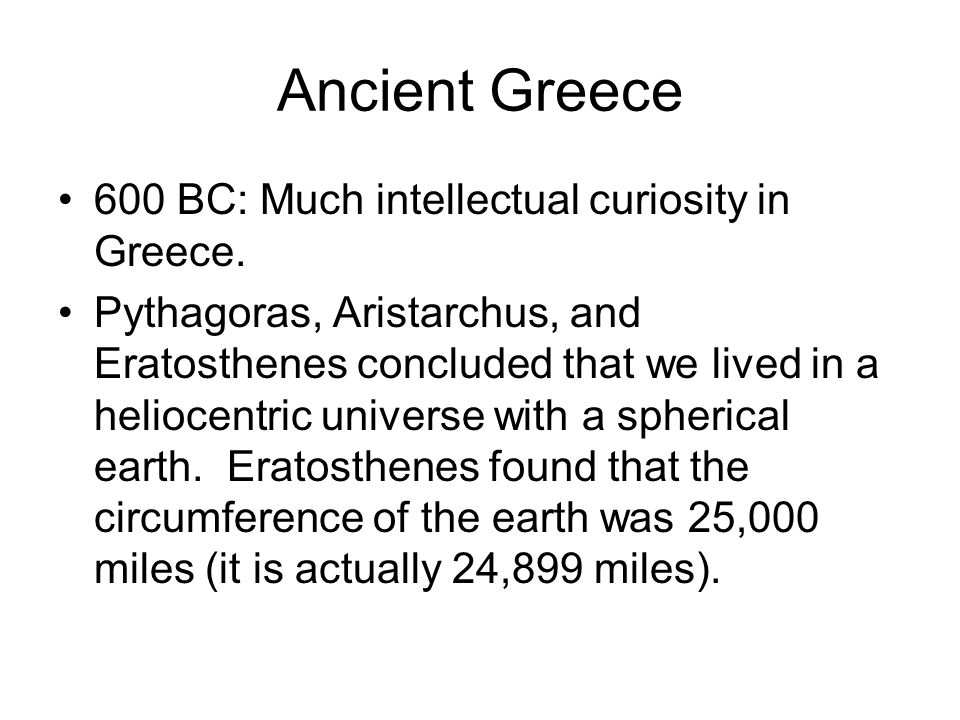 Ancient Greece 600 BC: Much intellectual curiosity in Greece.