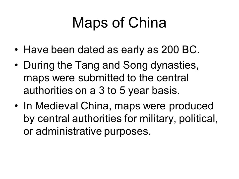 Maps of China Have been dated as early as 200 BC.