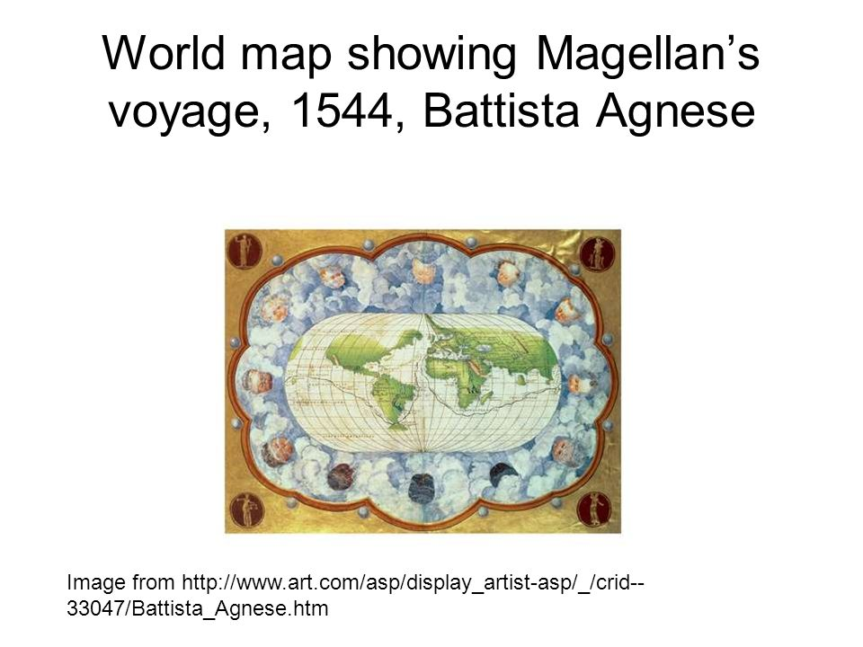 World map showing Magellan's voyage, 1544, Battista Agnese Image from http://www.art.com/asp/display_artist-asp/_/crid-- 33047/Battista_Agnese.htm