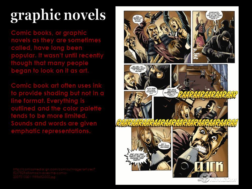 http://comicsmedia.ign.com/comics/image/article/7 52/752968/smokin-aces-the-comic- 20070103011959652-000.jpg Comic books, or graphic novels as they ar