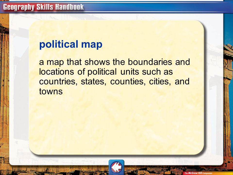 Vocab25 political map a map that shows the boundaries and locations of political units such as countries, states, counties, cities, and towns