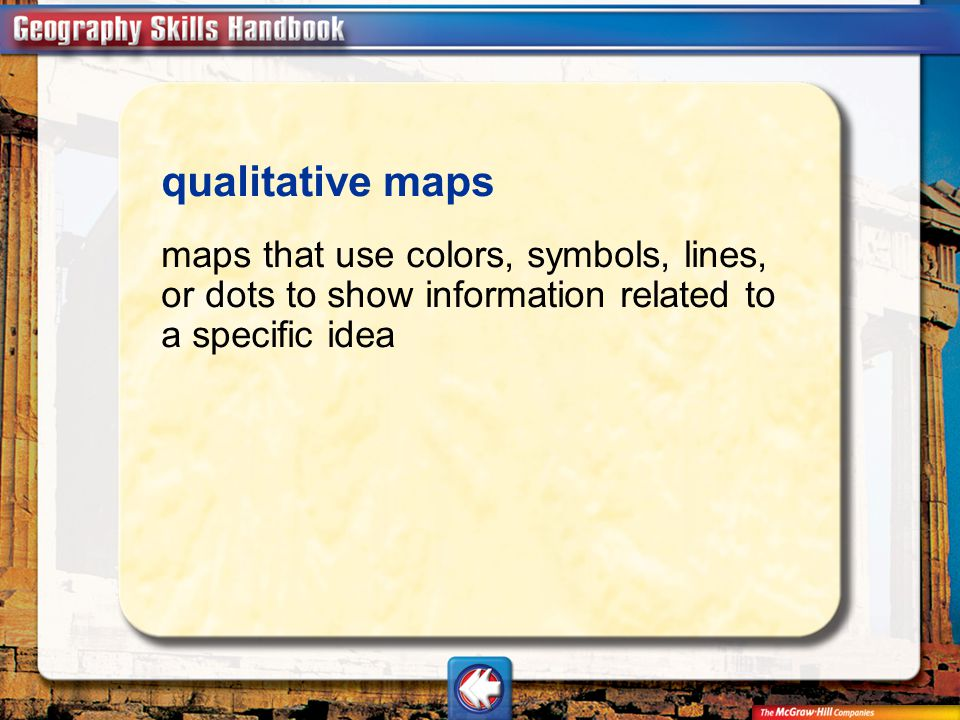 Vocab28 qualitative maps maps that use colors, symbols, lines, or dots to show information related to a specific idea