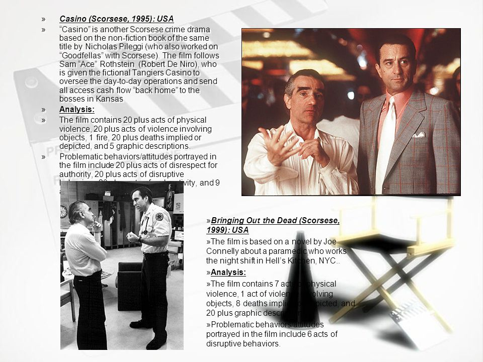 »Casino (Scorsese, 1995): USA » Casino is another Scorsese crime drama based on the non-fiction book of the same title by Nicholas Pileggi (who also worked on Goodfellas with Scorsese).