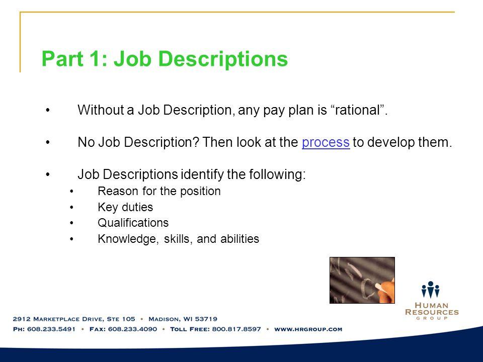 Part 1: Job Descriptions Without a Job Description, any pay plan is rational .