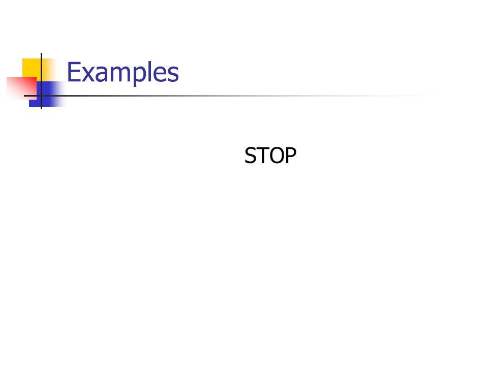 Examples STOP
