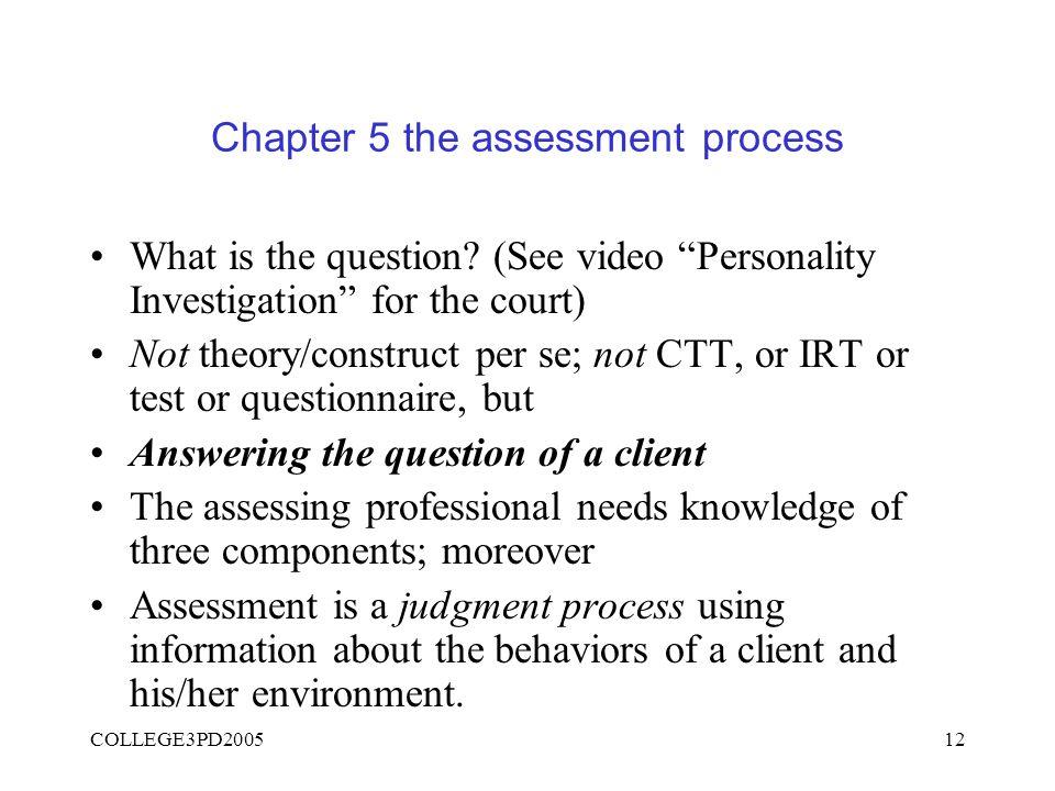 COLLEGE3PD200511 Inleiding op diagnostisch proces: Video persoonlijkheidsonderzoek: Let op: Psychologische constructen Instrumenten Informatie integra