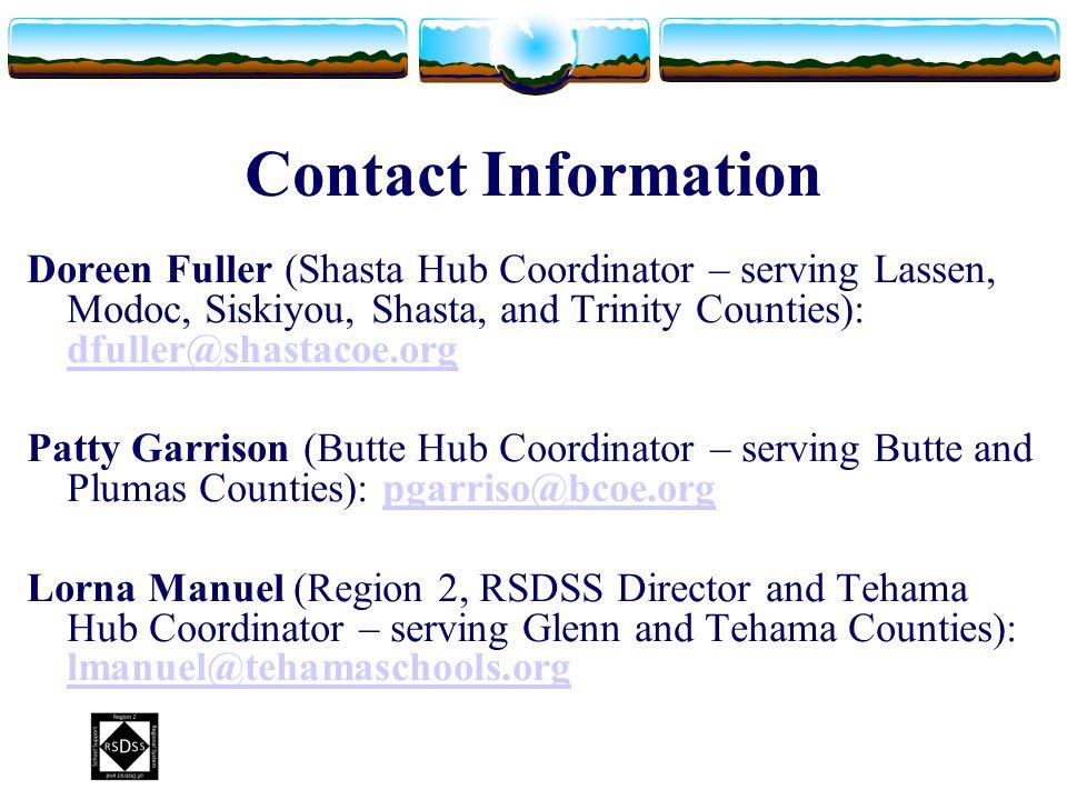 Contact Information Doreen Fuller (Shasta Hub Coordinator – serving Lassen, Modoc, Siskiyou, Shasta, and Trinity Counties): dfuller@shastacoe.org dful