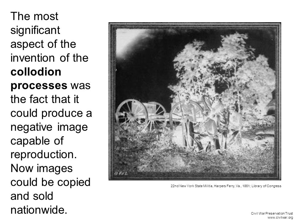 The most significant aspect of the invention of the collodion processes was the fact that it could produce a negative image capable of reproduction.