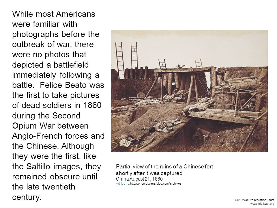 While most Americans were familiar with photographs before the outbreak of war, there were no photos that depicted a battlefield immediately following a battle.